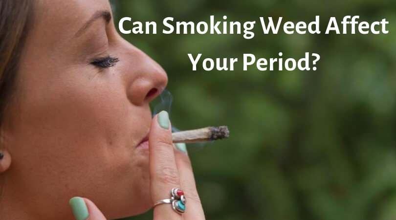Photo of Can Smoking Weed Affect Your Period? – Effects of Smoking Weed
