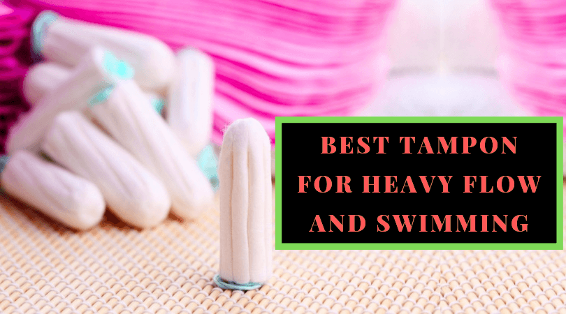Best Tampon for Heavy Flow and Swimming