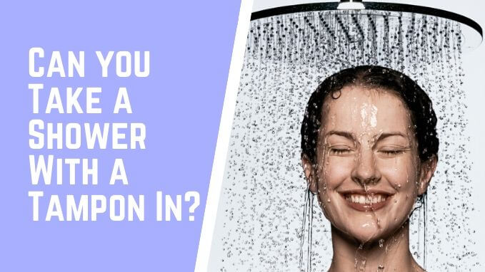 Photo of Can you Take a Shower With a Tampon In – Know Tampon Myths and Facts