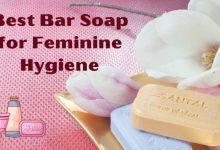 Photo of Best Bar Soap for Feminine Hygiene – Expert Advice for Feminine Wash